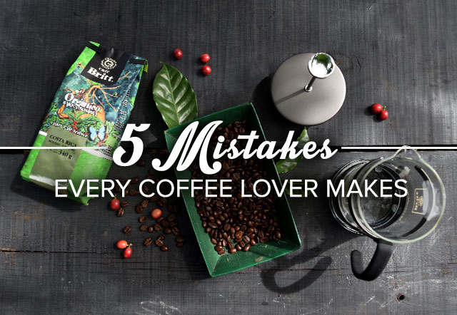 5 mistakes every coffee lover makes and how to solve them