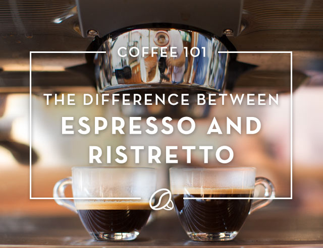 The Difference Between Espresso and Ristretto