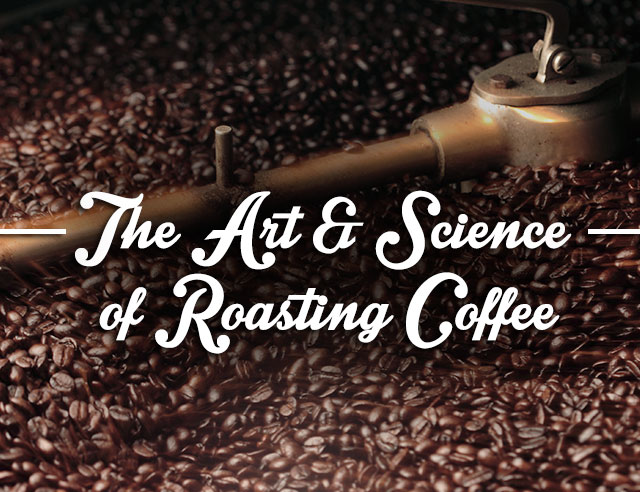 The Art and Science of Roasting Coffee